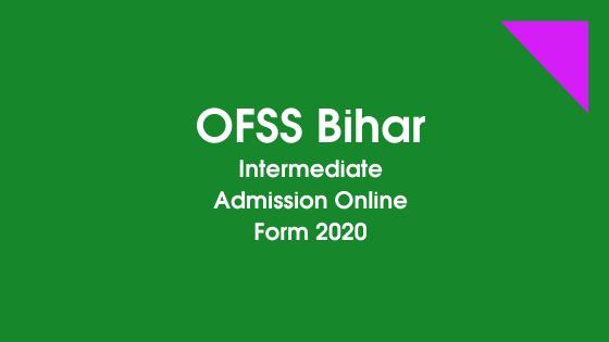 OFSS Bihar Intermediate Admission Online Form 2020