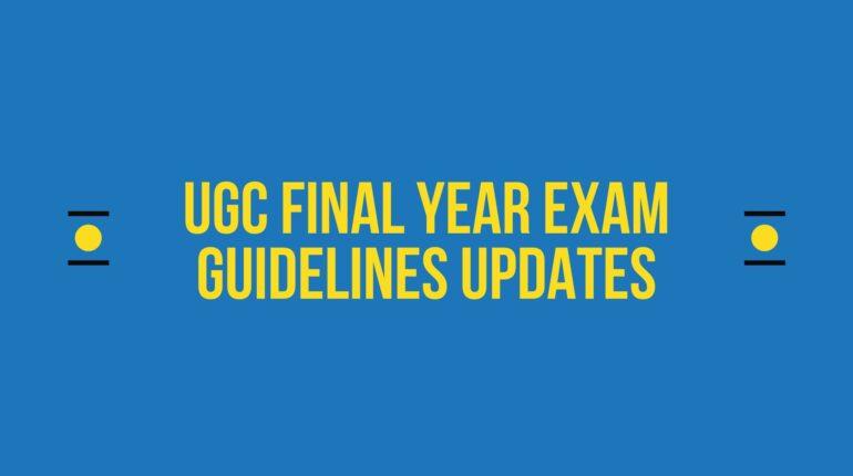 UGC Final Year Exam Guidelines Updates - UGC अंतिम वर्ष के परीक्षा दिशानिर्देशों का अद्यतन: UGC को अंतिम वर्ष की परीक्षाओं के लिए संशोधित दिशानिर्देशों की घोषणा करने की उम्मीद है