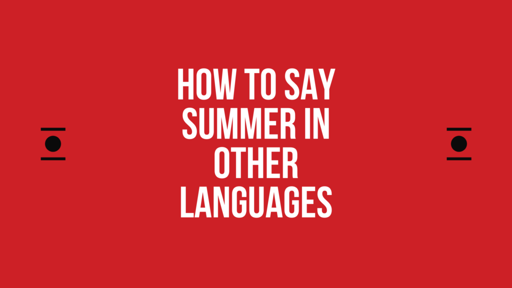How to say summer in different languages in the world
