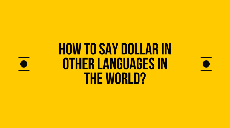 How to Say Dollar in Other Languages In The World_ (1)