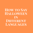 How to Say Halloween in Other Languages In The World?