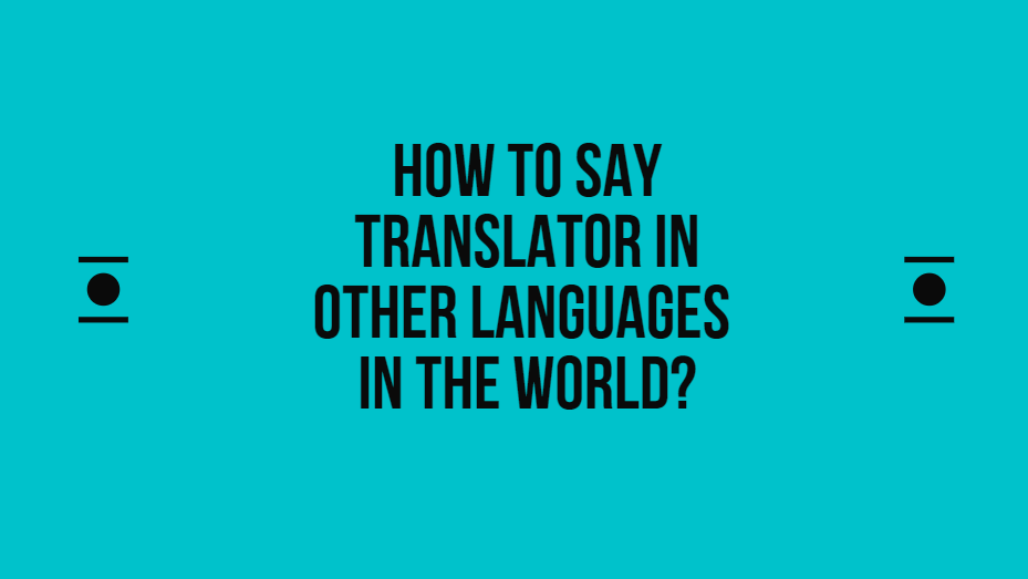 How to say translator in other languages in the world?