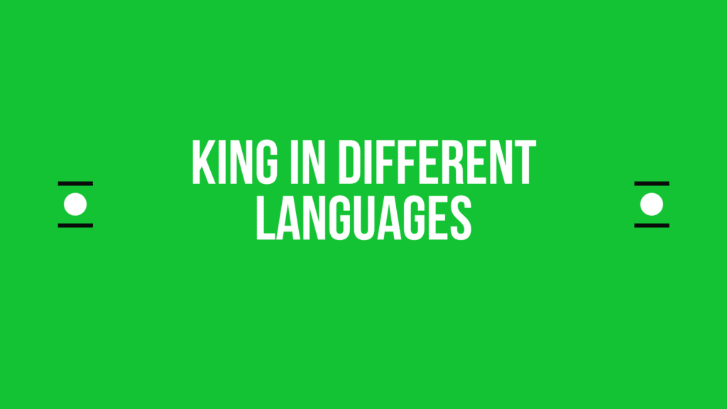 How to say king in other languages ​​in the world?