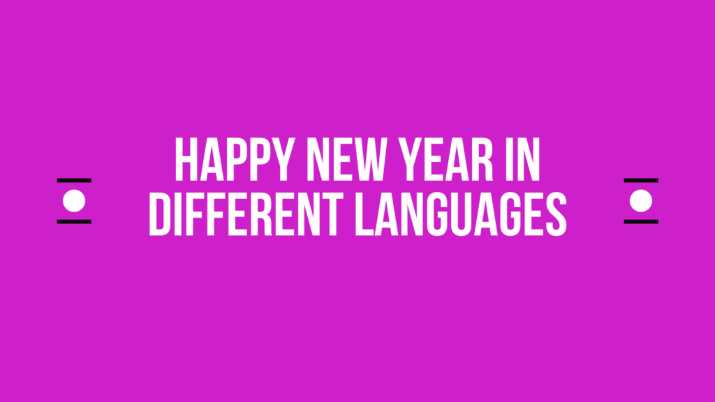 How to Say Happy New Year in Other Languages In The World?