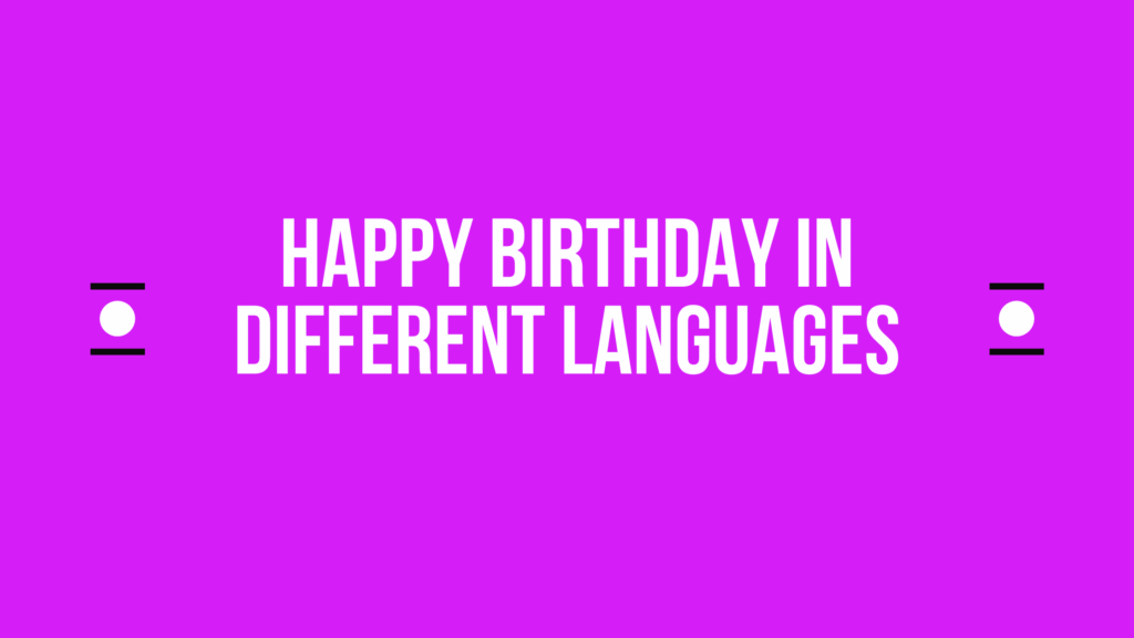 How to say happy birthday in other languages in the world?