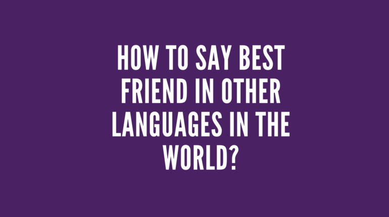 How to say best friend in other languages in the world?
