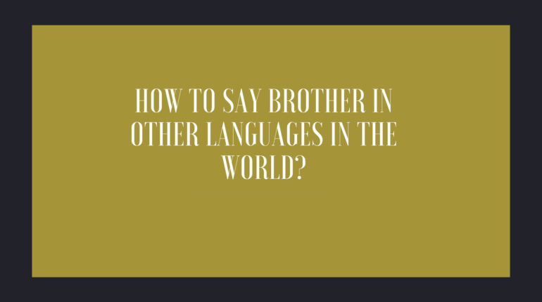 How to say brother in other languages in the world?