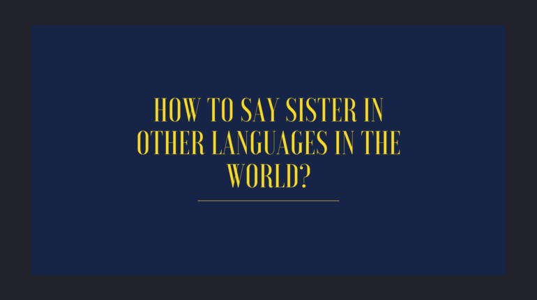 How to say sister in other languages in the world?