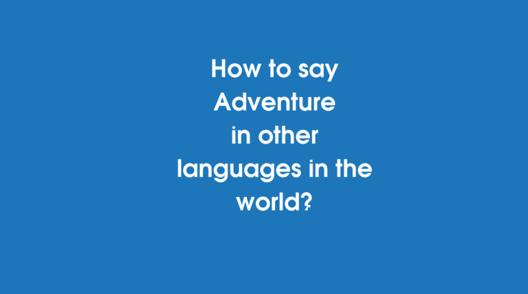 How to say Adventure in other languages in the world?