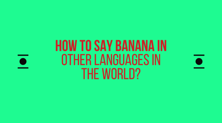 How to say banana in other languages in the world?