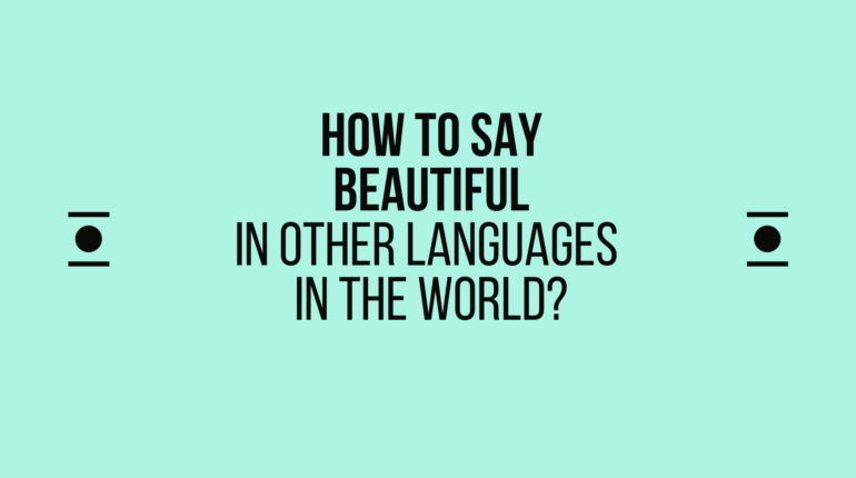 How to say beautiful in other languages in the world?