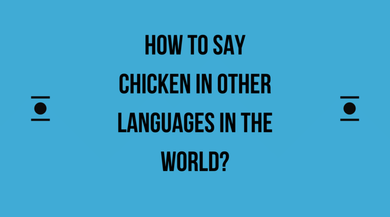 How to say chicken in other languages in the world?