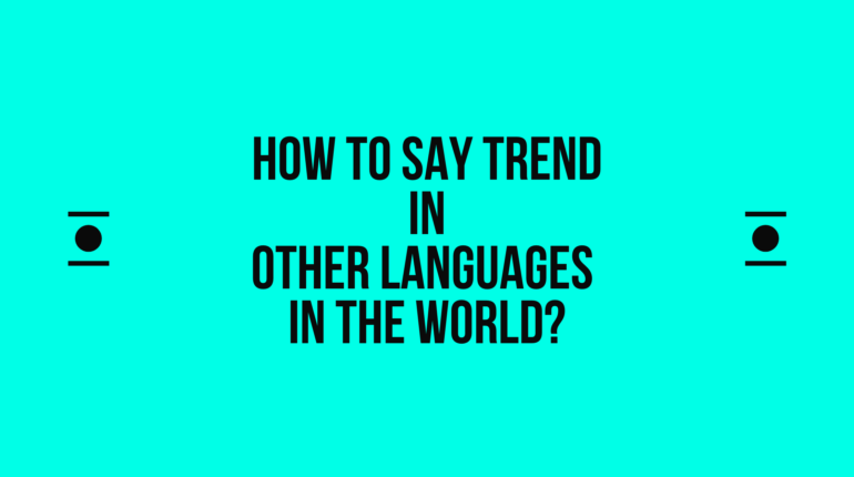 How to say trend in other languages in the world?