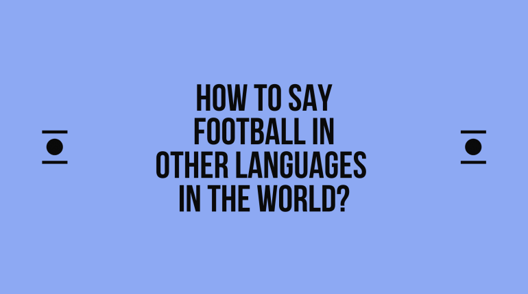 How to say football in other languages in the world?