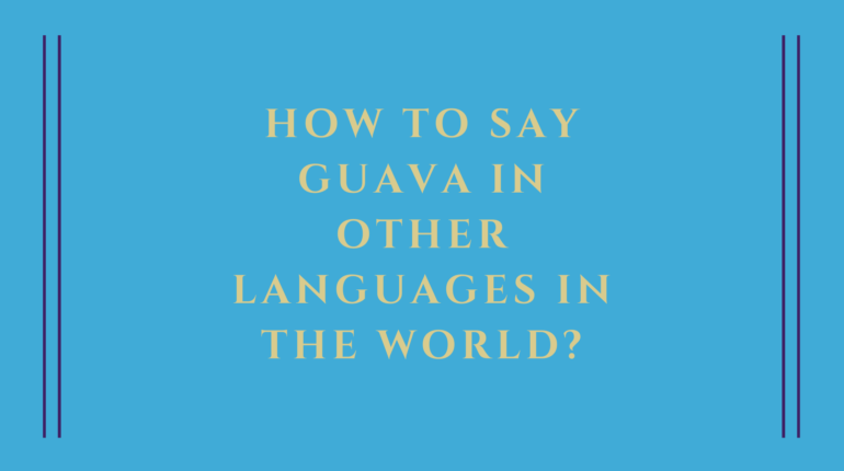 How to say Guava in other languages in the world?