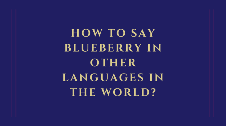 How to say blueberry in other languages in the world?