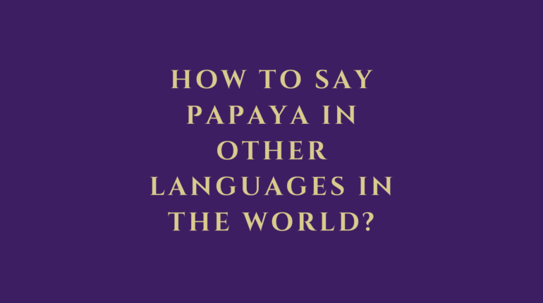 How to say papaya in other languages in the world?