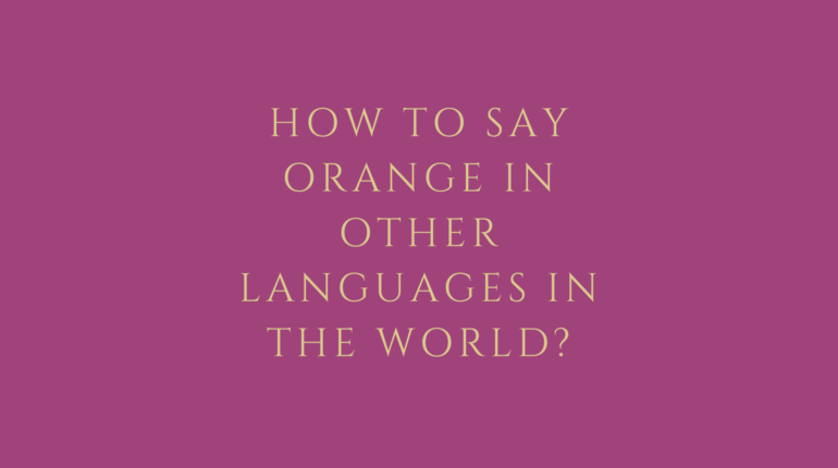 How to say orange in other languages in the world?