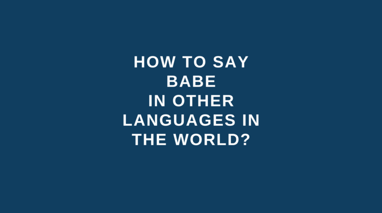 How to say babe in other languages in the world?