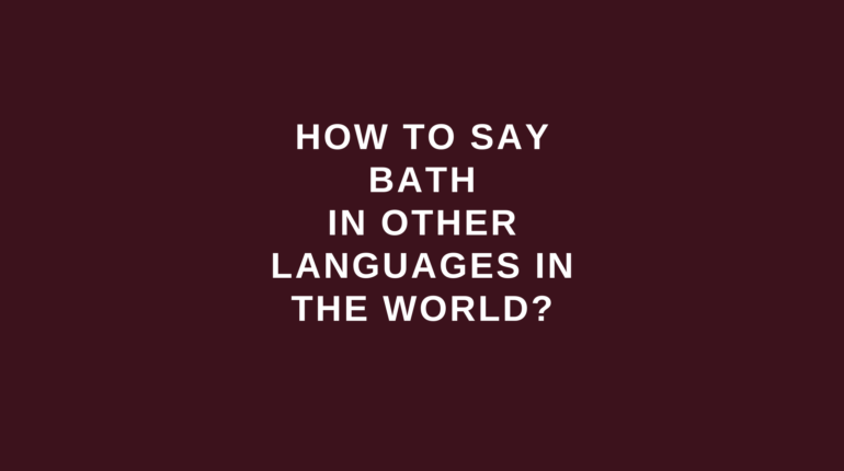 How to say bath in other languages in the world?