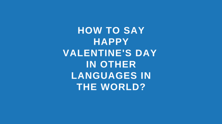 How to say Happy Valentine's Day in other languages in the world?