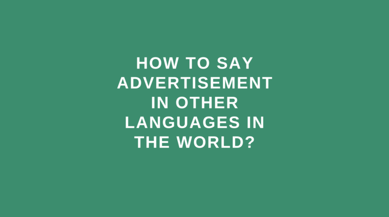 How to say advertisement in other languages in the world?