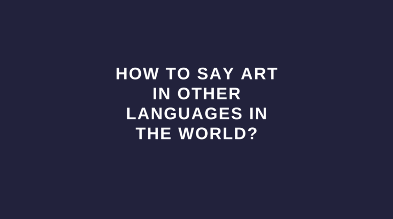 How to say art in other languages in the world?