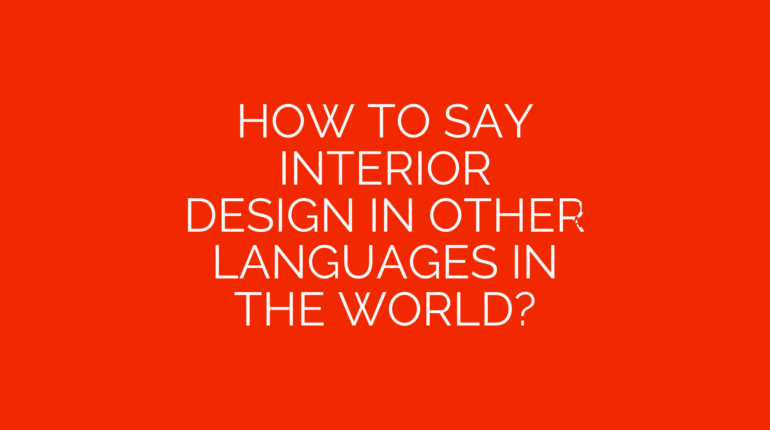 How to say interior design in other languages ​​in the world?