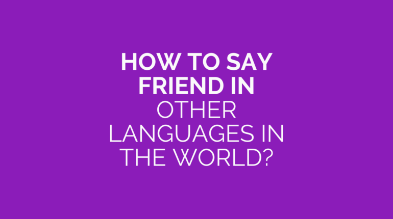 How to say friend in other languages in the world?