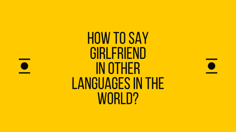 How to say girlfriend in other languages in the world?
