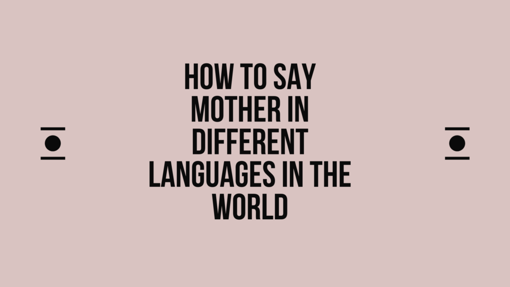 How to say mother in other languages in the world?