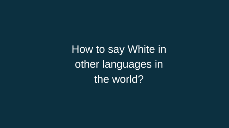 How to say White in other languages in the world?