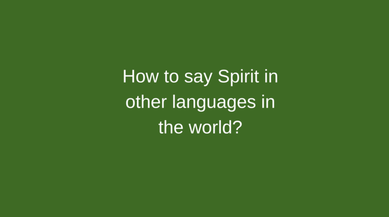How to say Spirit in other languages in the world?