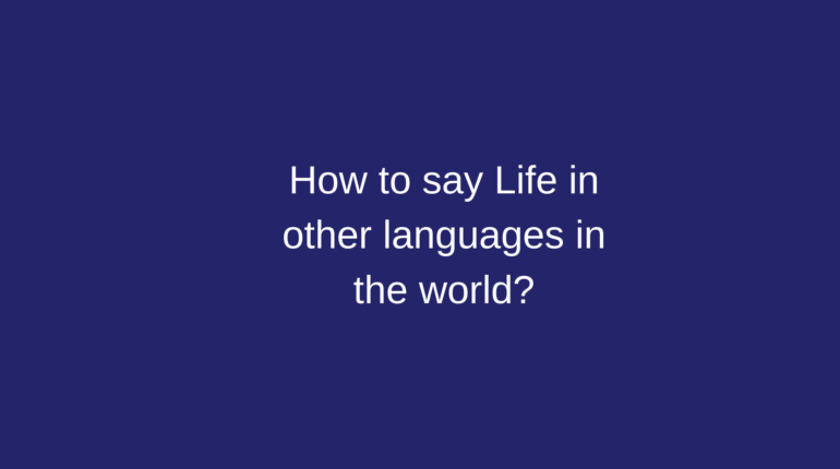 How to say Life in other languages in the world?