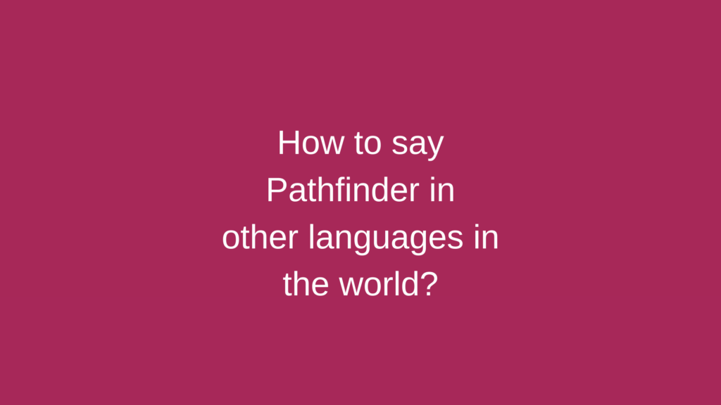 How to say Pathfinder in other languages in the world?