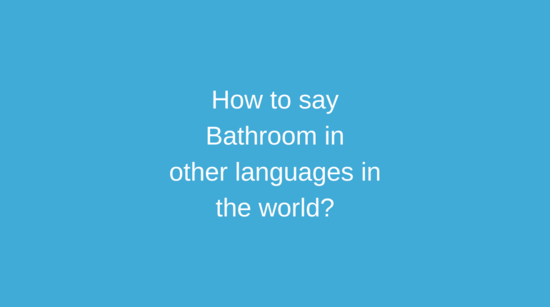 How to say Bathroom in other languages in the world?
