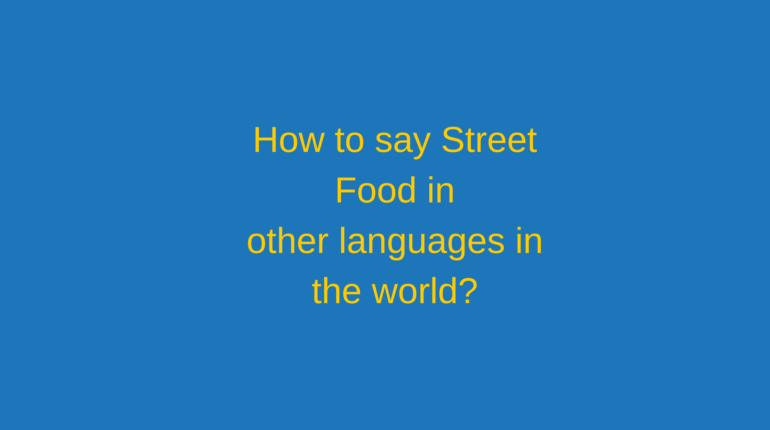 How to say Street food in other languages in the world?