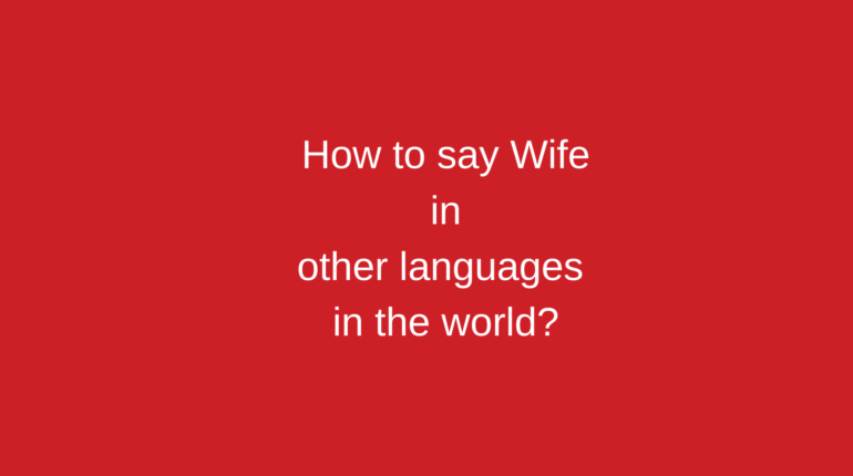 How to say Wife in other languages in the world?