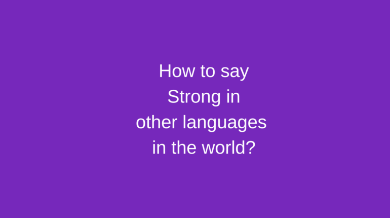 How to say Strong in other languages in the world?
