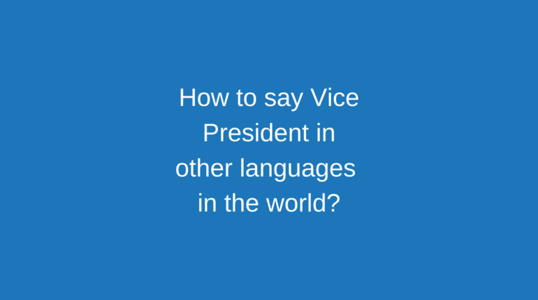 How to say Vice President in other languages ​​in the world?