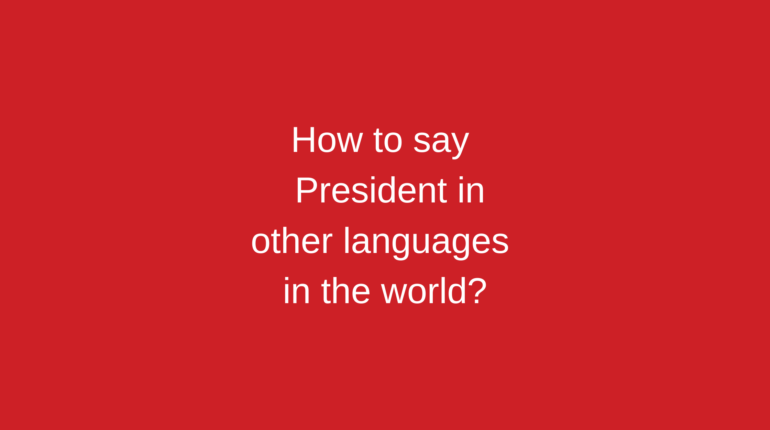 How to say President in other languages ​​in the world?