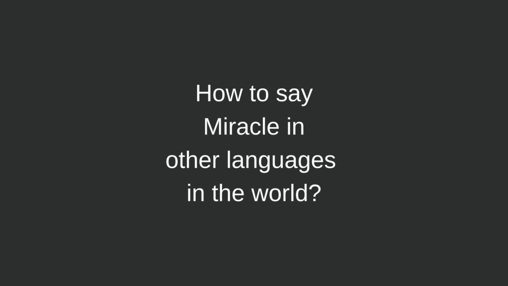 How to say Miracle in other languages in the world?