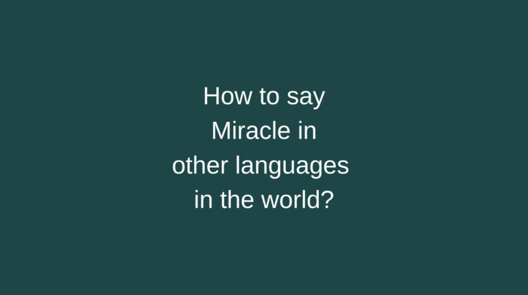 How to say Miracle in other languages ​​in the world?
