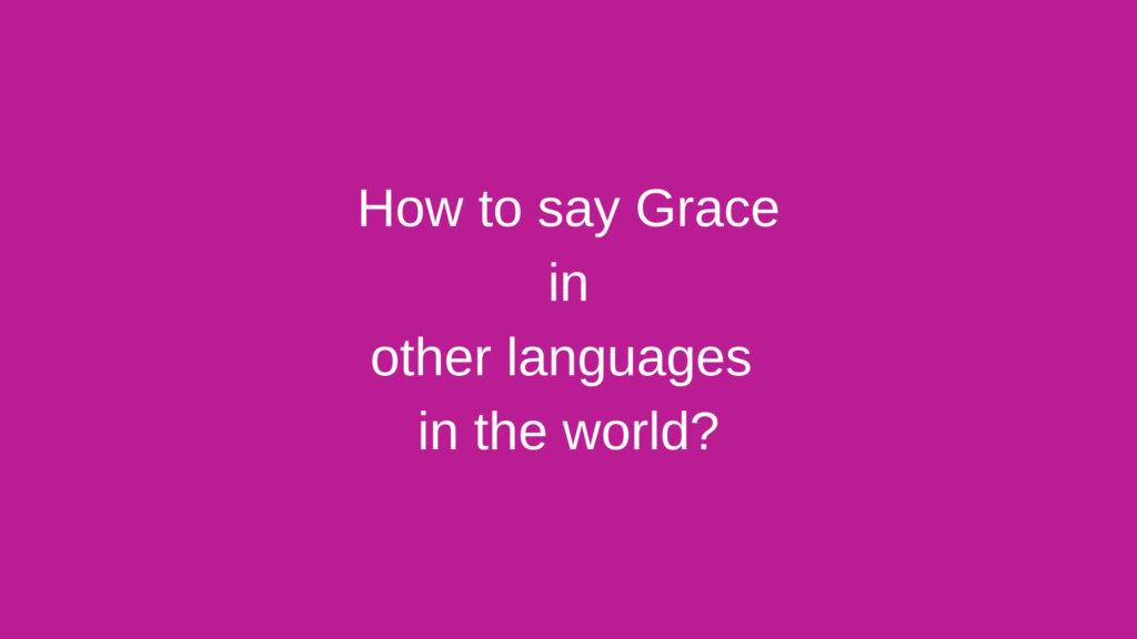 How to say Grace in other languages in the world?
