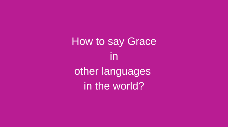 How to say Grace in other languages ​​in the world?