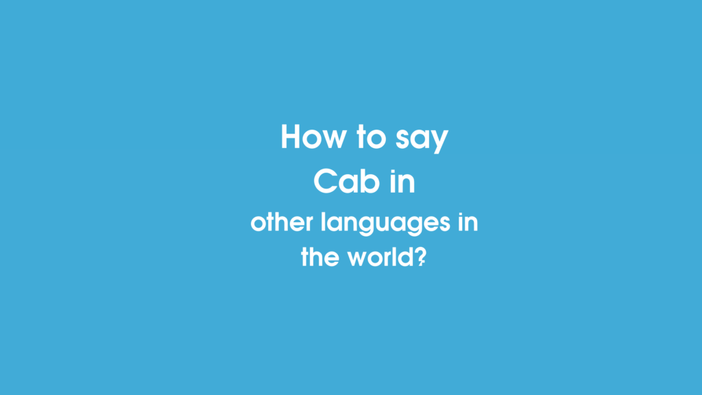 How to say Cab in other languages ​​in the world?