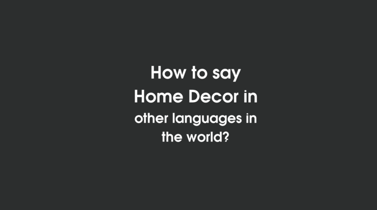How to say home décor in other languages in the world?