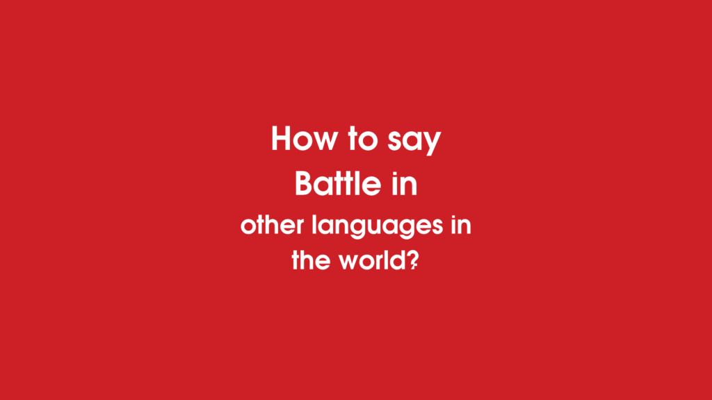 How to say battle in other languages in the world?