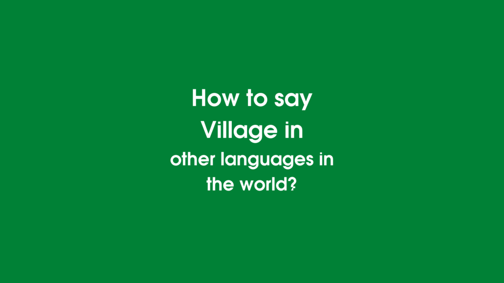 How to say Village in other languages in the world?