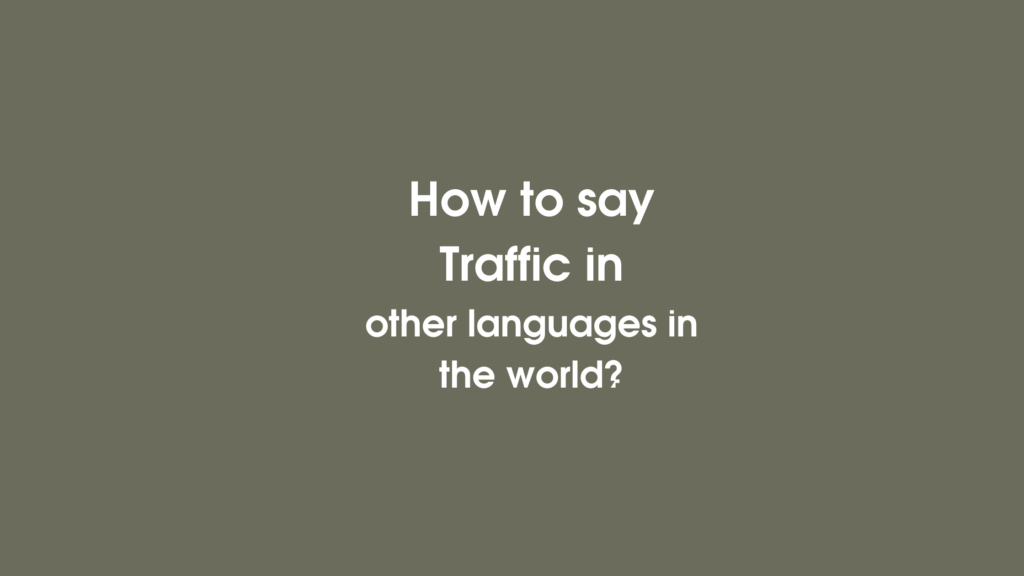 How to say Traffic in other languages in the world?